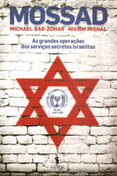 MOSSAD-AS GRANDES OPERAÇÕES DOS SERVIÇOS SECRETOS ISRAELITAS