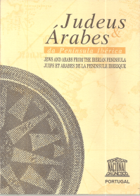 JUDEUS & ÁRABES DA PENÍNSULA IBÉRICA/ JEWS AND ARABS FROM THE IBERIAN PENINSULA/ JUIFS ET ARABES DE LA PENINSULE IBERIQUE