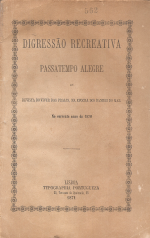 DIGRESSÃO RECREATIVA-PASSATEMPO ALEGRE OU REVISTA DO VIVER DAS PRAIAS, NA EPOCHA DOS BANHOS DO MAR, NO CORRENTE ANNO DE 1870