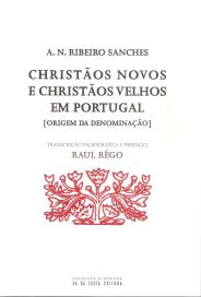 CHRISTÃOS NOVOS E CHRISTÃOS VELHOS EM PORTUGAL