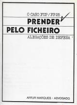 O CASO FUP/FP 25-PRENDER PELO FICHEIRO-ALEGAÇÕES DE DEFESA
