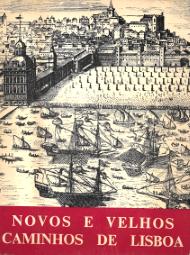 NOVOS E VELHOS CAMINHOS DE LISBOA (ANUÁRIO, GUIA E ROTEIRO DA CIDADE)