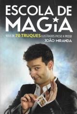 ESCOLA DE MAGIA-MAIS DE 70 TRUQUES ILUSTRADOS PASSO A PASSO