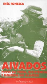 AIVADOS-POSSE DA TERRA, RESISTÊNCIA E MEMÓRIA NO ALENTEJO