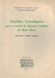 SUBSÍDIOS GENEALÓGICOS PARA O ESTUDO DE ALGUMAS FAMÍLIAS DA BEIRA BAIXA (FREIRES CÔRTE REAIS)