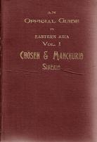 AN OFFICIAL GUIDE TO EASTERN ASIA-CHOSEN & MANCHURIA-SIBERIA