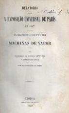 RELATORIO SOBRE A EXPOSIÇÃO UNIVERSAL DE PARIS EM 1867 (INSTRUMENTOS DE PHYSICA E MACHINAS DE VAPOR)