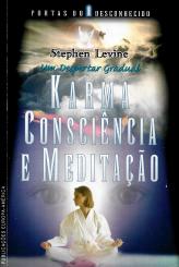 KARMA, CONSCIÊNCIA E MEDITAÇÃO