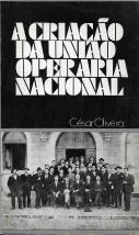 A CRIAÇÃO DA UNIÃO OPERÁRIA NACIONAL
