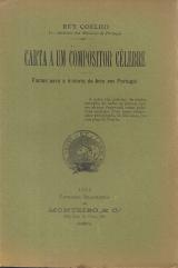 CARTA A UM COMPOSITOR CÉLEBRE (FACTOS PARA A HISTÓRIA DA ARTE EM PORTUGAL)