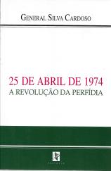 25 DE ABRIL DE 1974-A REVOLUÇÃO DA PERFÍDIA