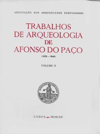 TRABALHOS DE ARQUEOLOGIA DE AFONSO DO PAÇO (1929-1968)