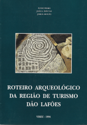 ROTEIRO ARQUEOLÓGICO DA REGIÃO DE TURISMO DÃO LAFÕES