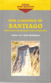 POR CAMINHOS DE SANTIAGO-ITINERÁRIOS PORTUGUESES PARA COMPOSTELA