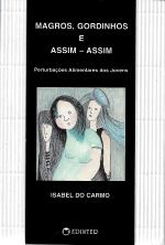 MAGROS, GORDINHOS E ASSIM-ASSIM (PERTURBAÇÕES ALIMENTARES DOS JOVENS)