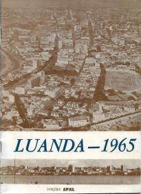 LUANDA-1965 (DOCUMENTÁRIO DA CAPITAL DA MAIOR PROVÍNCIA ULTRAMARINA DE PORTUGAL)