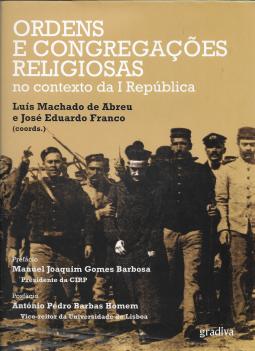 ORDENS E CONGREGAÇÕES RELIGIOSAS NO CONTEXTO DA I REPÚBLICA