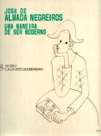 JOSÉ DE ALMADA NEGREIROS-UMA MANEIRA DE SER MODERNO
