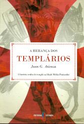 A HERANÇA DOS TEMPLÁRIOS (A HISTÓRIA OCULTA DO TEMPLO NA IDADE MÉDIA PENINSULAR)