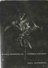 A VIDA IGNORADA DE FLORBELA ESPANCA