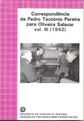 CORRESPONDÊNCIA DE PEDRO TEOTÓNIO PEREIRA PARA OLIVEIRA SALAZAR (1942) -
