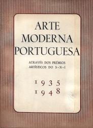 ARTE MODERNA PORTUGUESA ATRAVÉS DOS PRÉMIOS ARTÍSTICOS DO S.N.I. (1935-1948)