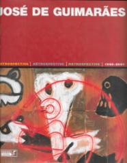 JOSÉ DE GUIMARÃES-RETROSPECTIVA (1960-2001)