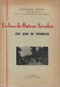 LISBOA DE OUTROS SÉCULOS-CEM ANOS DE PITORESCO