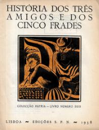HISTÓRIA DOS TRÊS AMIGOS E DOS CINCO FRADES