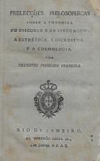 PRELECÇÕES PHILOSOPHICAS SOBRE A THEÓRICA DO DISCURSO E DA LINGUAGEM, A ESTHÉTICA, A DICEOSYNA E A COSMOLOGIA