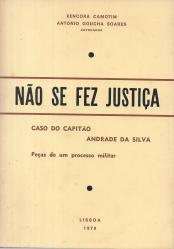 NÃO SE FEZ JUSTIÇA - CASO DO CAPITÃO ANDRADE DA SILVA-PEÇAS DE UM PROCESSO MILITAR