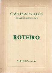 CASA DOS PATUDOS (SOLAR DE JOSÉ RELVAS)-ROTEIRO