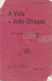 A VIDA DE JOÃO CHAGAS-DE DEGREDADO DE 1ª CLASSE A PRIMEIRO-MINISTRO