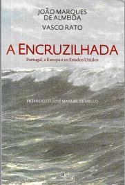 A ENCRUZILHADA-PORTUGAL, A EUROPA E OS ESTADOS UNIDOS