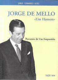 JORGE DE MELLO - UM HOMEM-PERCURSOS DE UM EMPRESÁRIO
