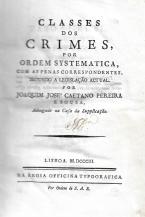CLASSES DOS CRIMES POR ORDEM, POR ORDEM SYSTEMATICA, COM AS PENAS CORRESPONDENTES, SEGUNDO A LEGISLAÇÃO ANUAL