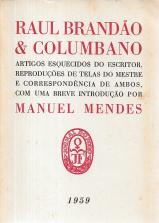 RAUL BRANDÃO & COLUMBANO (ARTIGOS ESQUECIDOS DO ESCRITOR, REPRODUÇÕES DE TELAS DO MESTRE E CORRESPONDÊNCIA DE AMBOS, COM UMA BREVE INTRODUÇÃO POR MANUEL MENDES)