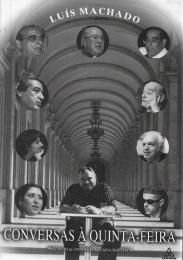 CONVERSAS À QUINTA-FEIRA (GEN. COSTA GOMES; D.MANUEL MARTINS; JACINTO SIMÕES; FERNANDO GOMES; JOSÉ HERMANO SARAIVA; DULCE PONTES; VEIGA SIMÃO; GRAÇA MORAIS; PEDRO ABRUNHOSA)