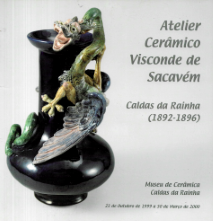 ATELIER CERÂMICO VISCONDE DE SACAVÉM-CALDAS DA RAINHA (1892-1896)