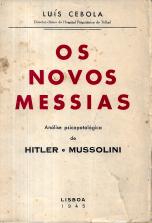OS NOVOS MESSIAS-ANÁLISE PSICOPATOLÓGICA DE HITLER E MUSSOLINI
