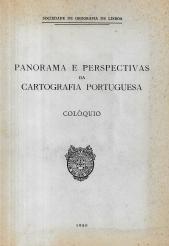 PANORAMA E PERSPECTIVAS DA CARTOGRAFIA PORTUGUESA