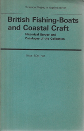 BRITISH FISHING-BOATS AND COASTAL CRAFT-HISTORICAL SURVEY AND CATALOGUE OF THE COLLECTION