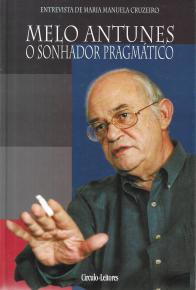 MELO ANTUNES-O SONHADOR PRAGMÁTICO