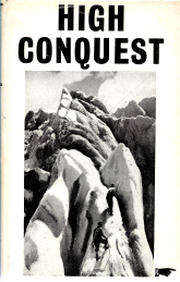 HIGH CONQUEST-THE STORY OF MOUNTAINEERING