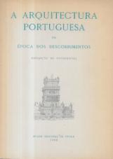 A ARQUITECTURA PORTUGUESA DA ÉPOCA DOS DESCOBRIMENTOS-EXPOSIÇÃO DE FOTOGRAFIAS