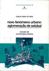 NOVO FENÓMENO URBANO-AGLOMERAÇÃO DE SETÚBAL - ENSAIO DE SOCIOLOGIA URBANA