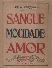 SANGUE, MOCIDADE, AMOR