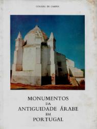 MONUMENTOS DA ANTIGUIDADE ÁRABE EM PORTUGAL