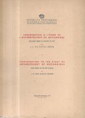CONTRIBUTION À L´ÉTUDE DE L´ANTHROPOLOGIE DE MOZAMBIQUE (QUELQUES TRIBUS DU DISTRICT DE TETE)/ CONTRIBUTION TO THE STUDY OF ANTHROPOLOGY OF MOZAMBIQUE (SOME TRIBES OTHE TETE DISTRICT)