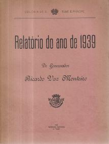 RELATÓRIOS ANUAIS DO GOVERNADOR DA COLÓNIA DE S.TOMÉ E PRINCÍPE